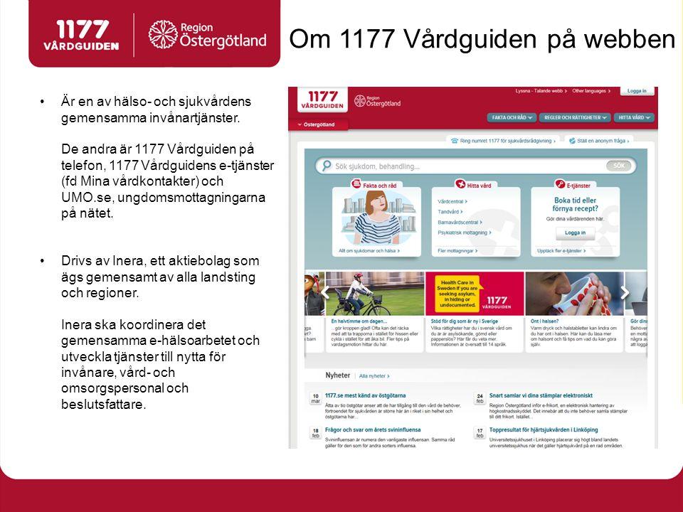 Om 1177 Vårdguiden på webben Är en av hälso- och sjukvårdens gemensamma invånartjänster. De andra är 1177 Vårdguiden på telefon, 1177 Vårdguidens e-tj