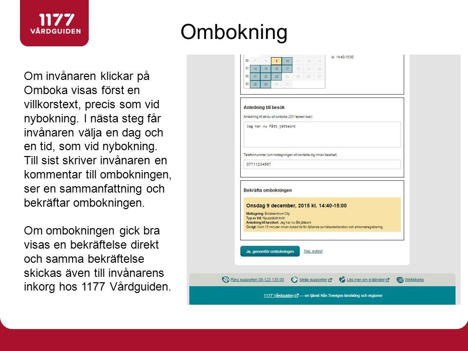 Om invånaren klickar på Omboka visas först en villkorstext, precis som vid nybokning. I nästa steg får invånaren välja en dag och en tid, som vid nybo
