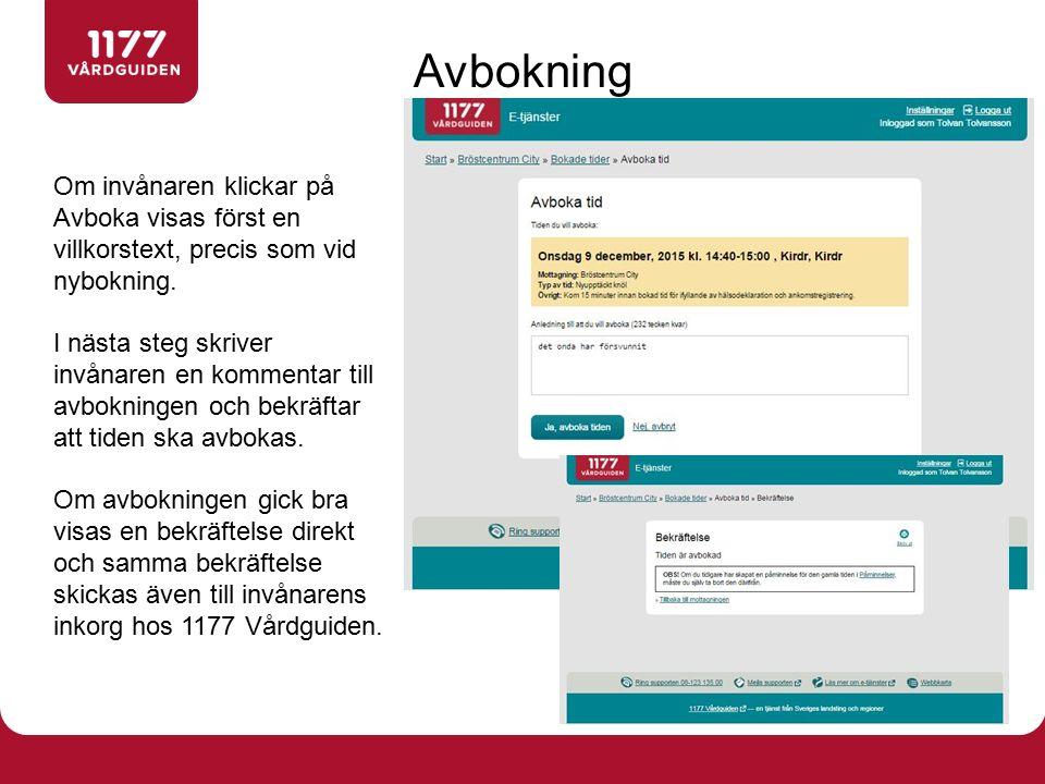 Om invånaren klickar på Avboka visas först en villkorstext, precis som vid nybokning. I nästa steg skriver invånaren en kommentar till avbokningen och