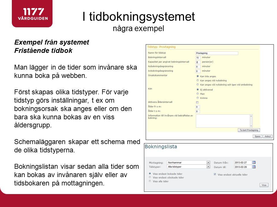 Exempel från systemet Fristående tidbok Man lägger in de tider som invånare ska kunna boka på webben. Först skapas olika tidstyper. För varje tidstyp