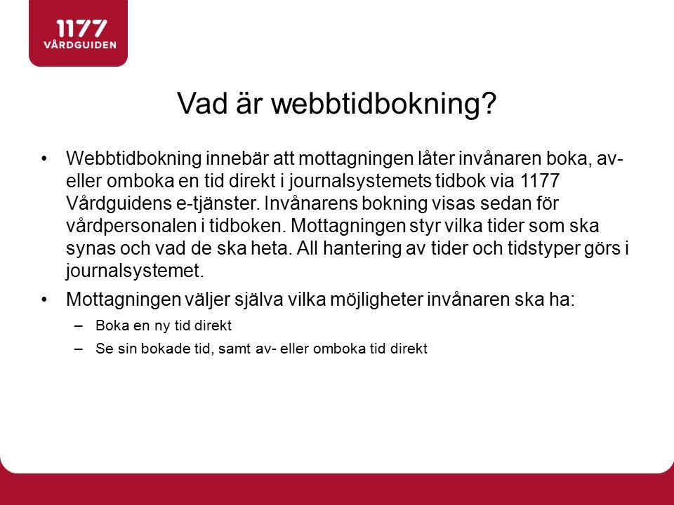 Webbtidbokning innebär att mottagningen låter invånaren boka, av- eller omboka en tid direkt i journalsystemets tidbok via 1177 Vårdguidens e-tjänster