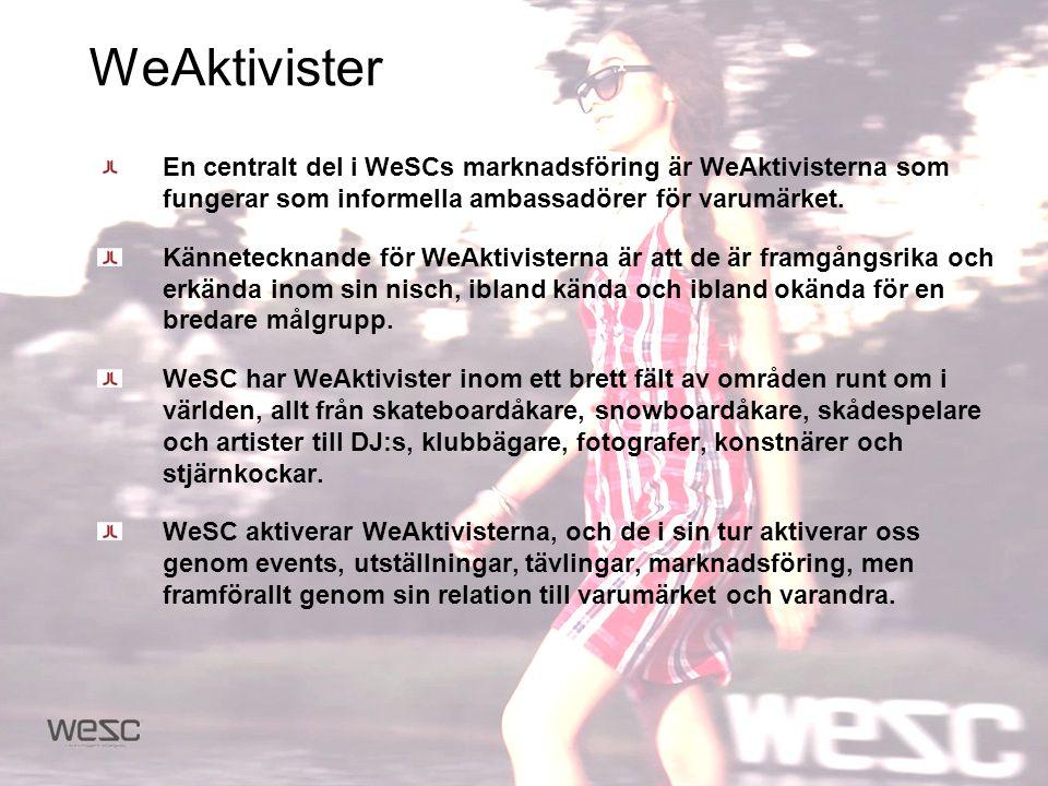 WeAktivister En centralt del i WeSCs marknadsföring är WeAktivisterna som fungerar som informella ambassadörer för varumärket.