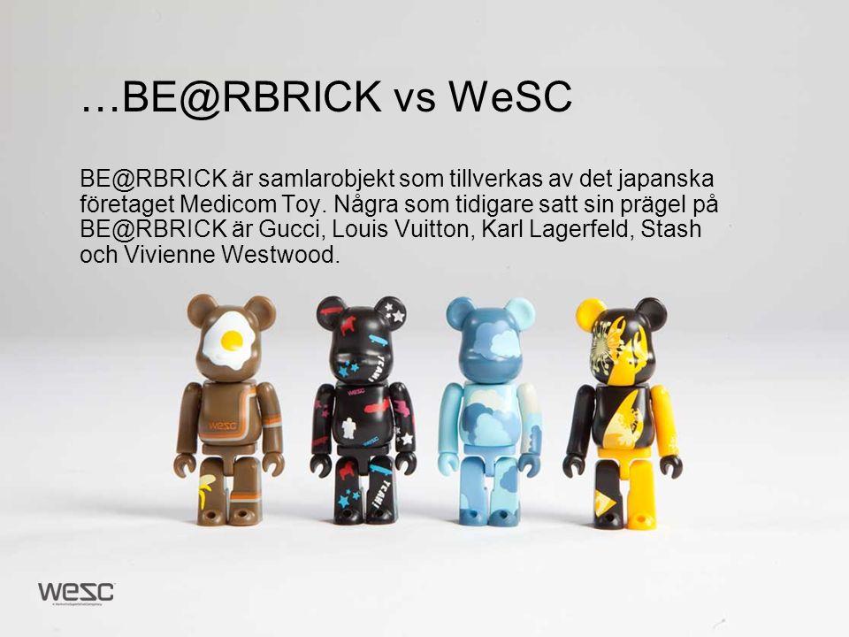 …BE@RBRICK vs WeSC BE@RBRICK är samlarobjekt som tillverkas av det japanska företaget Medicom Toy. Några som tidigare satt sin prägel på BE@RBRICK är