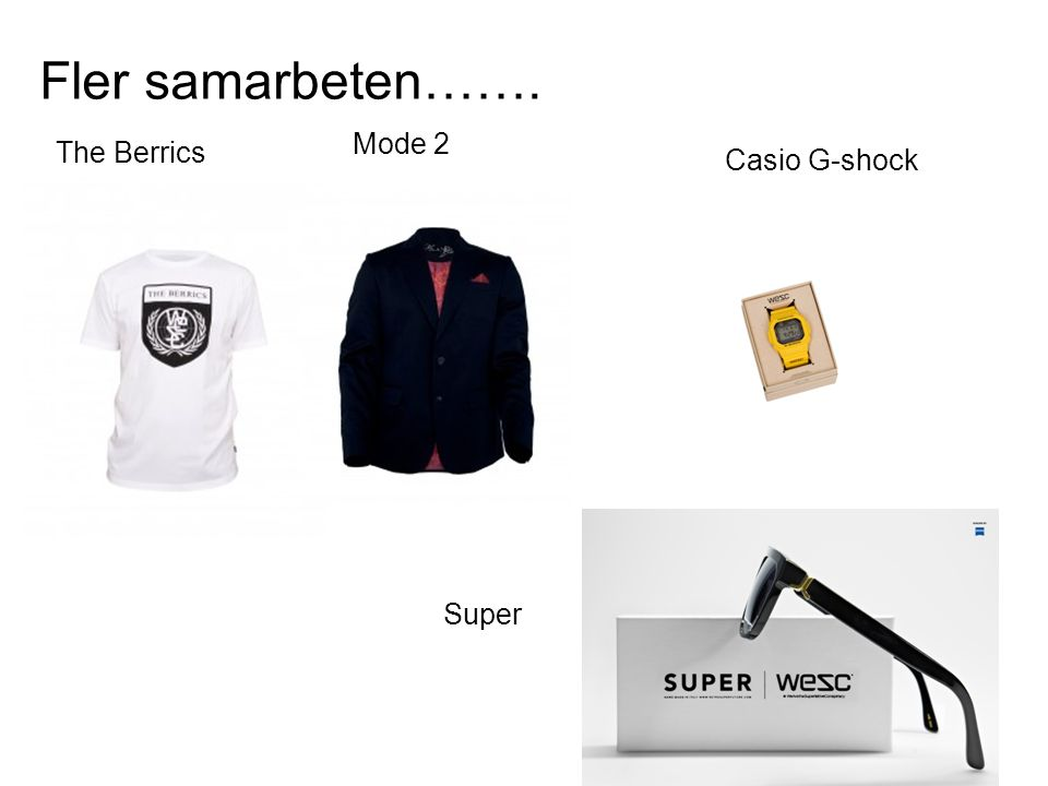 Fler samarbeten……. Mode 2 The Berrics Super Casio G-shock