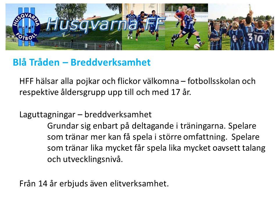 Blå Tråden – Breddverksamhet HFF hälsar alla pojkar och flickor välkomna – fotbollsskolan och respektive åldersgrupp upp till och med 17 år.