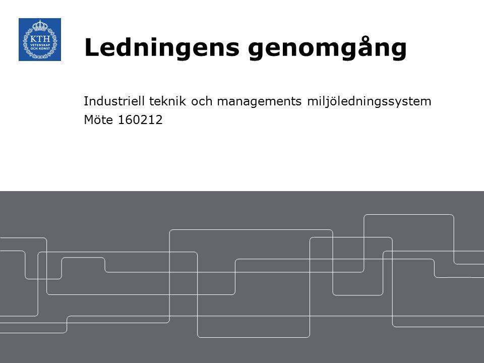 Ledningens genomgång Industriell teknik och managements miljöledningssystem Möte 160212