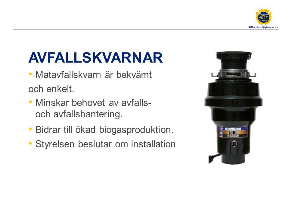 AVFALLSKVARNAR Matavfallskvarn är bekvämt och enkelt. Minskar behovet av avfalls- transporter och avfallshantering. Bidrar till ökad biogasproduktion.