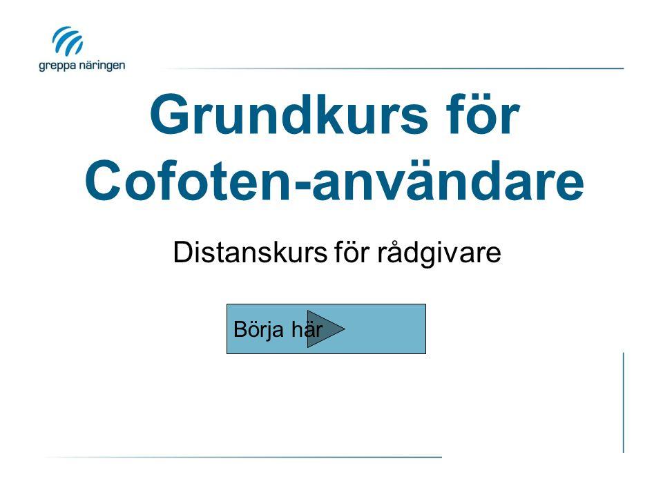 Grundkurs för Cofoten-användare Distanskurs för rådgivare Börja här