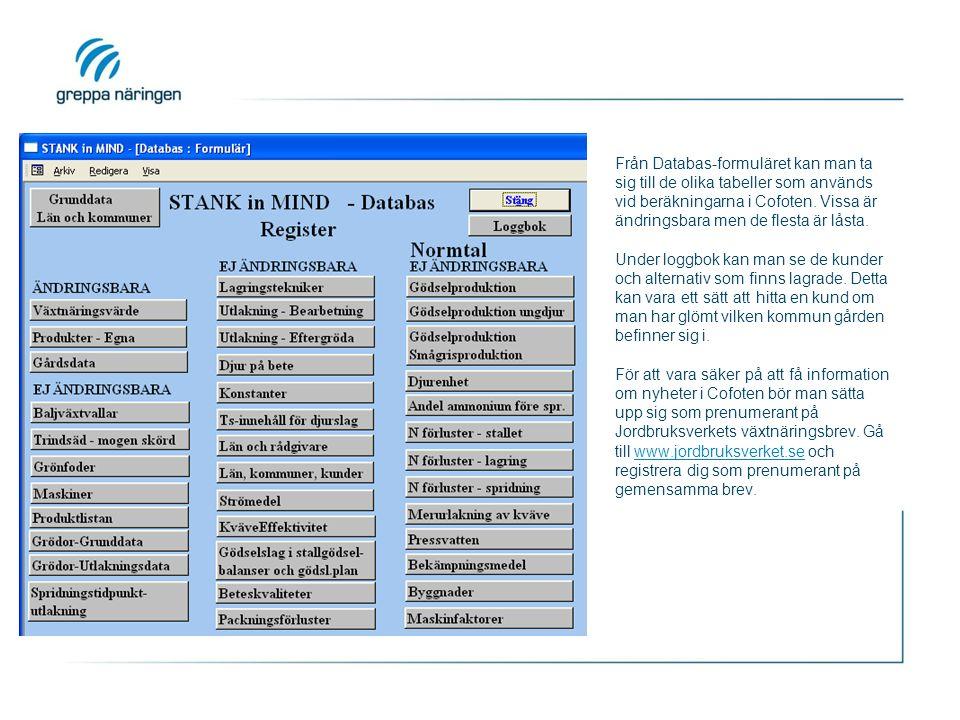 Från Databas-formuläret kan man ta sig till de olika tabeller som används vid beräkningarna i Cofoten. Vissa är ändringsbara men de flesta är låsta. U