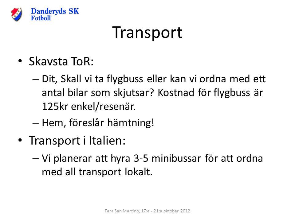 Transport Skavsta ToR: – Dit, Skall vi ta flygbuss eller kan vi ordna med ett antal bilar som skjutsar? Kostnad för flygbuss är 125kr enkel/resenär. –