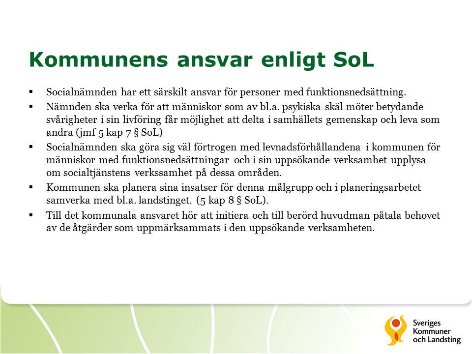 Kommunens ansvar enligt SoL  Socialnämnden har ett särskilt ansvar för personer med funktionsnedsättning.