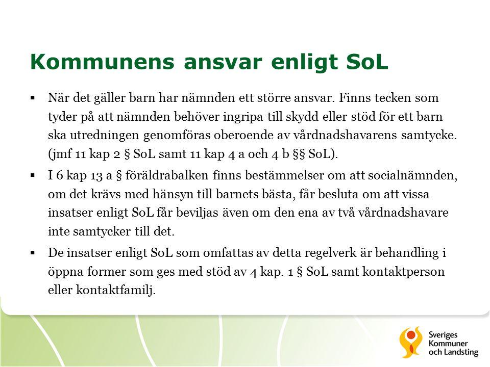 Kommunens ansvar enligt SoL  När det gäller barn har nämnden ett större ansvar.