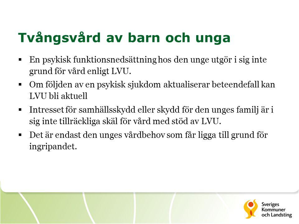 Tvångsvård av barn och unga  En psykisk funktionsnedsättning hos den unge utgör i sig inte grund för vård enligt LVU.