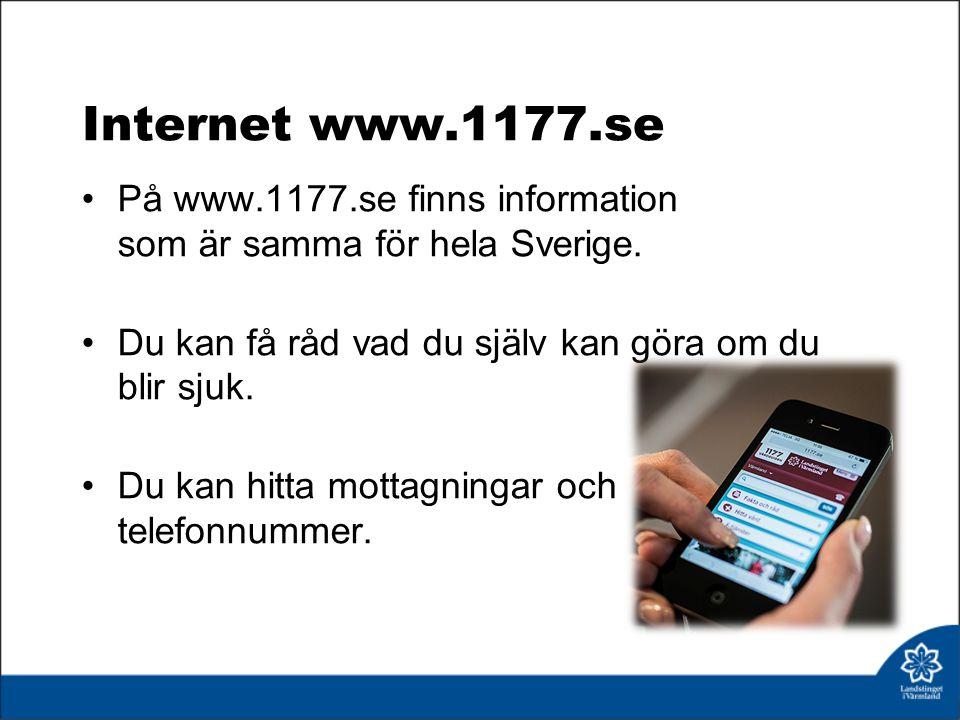 Internet www.1177.se På www.1177.se finns information som är samma för hela Sverige.
