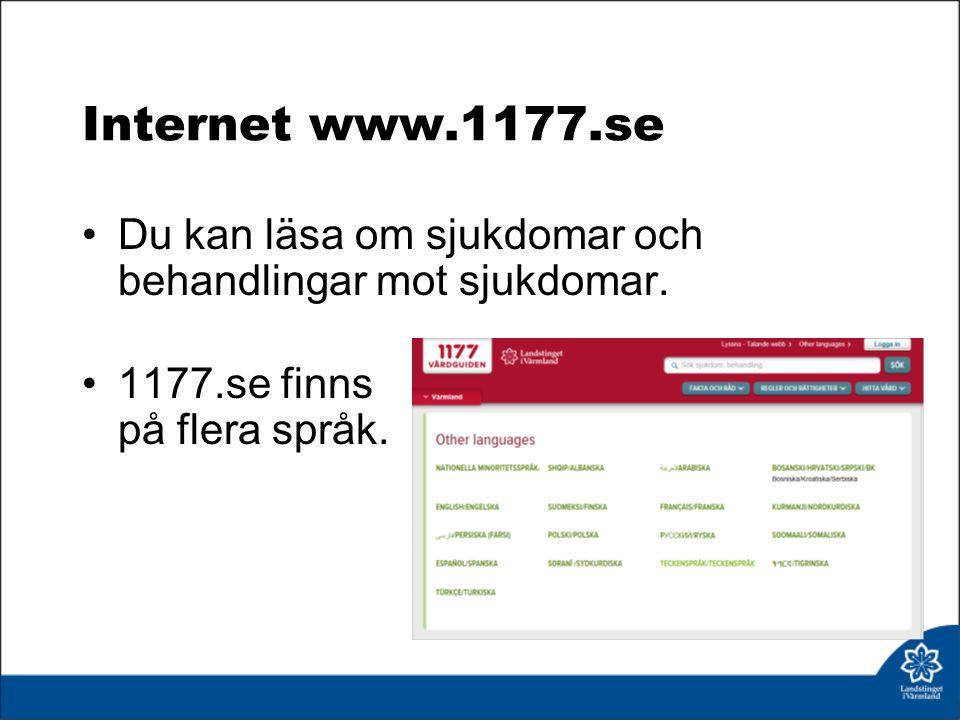 Internet www.1177.se Du kan läsa om sjukdomar och behandlingar mot sjukdomar.