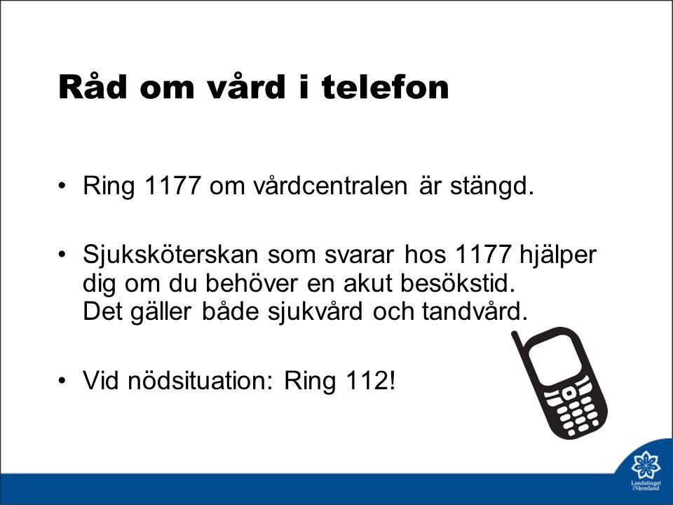Råd om vård i telefon Ring 1177 om vårdcentralen är stängd.