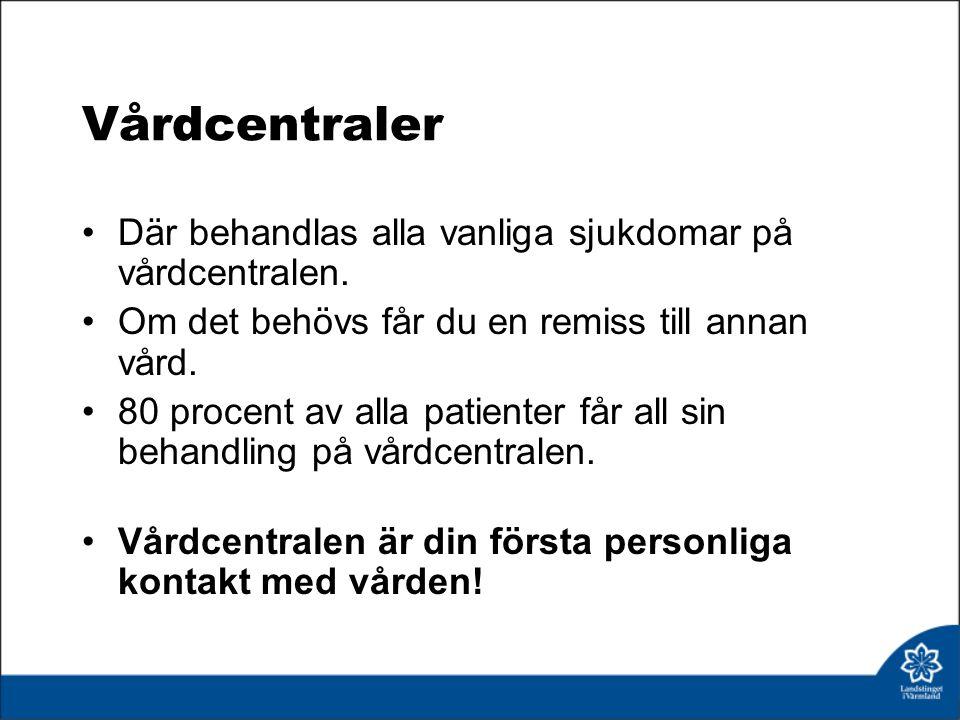 Vårdcentraler Där behandlas alla vanliga sjukdomar på vårdcentralen.