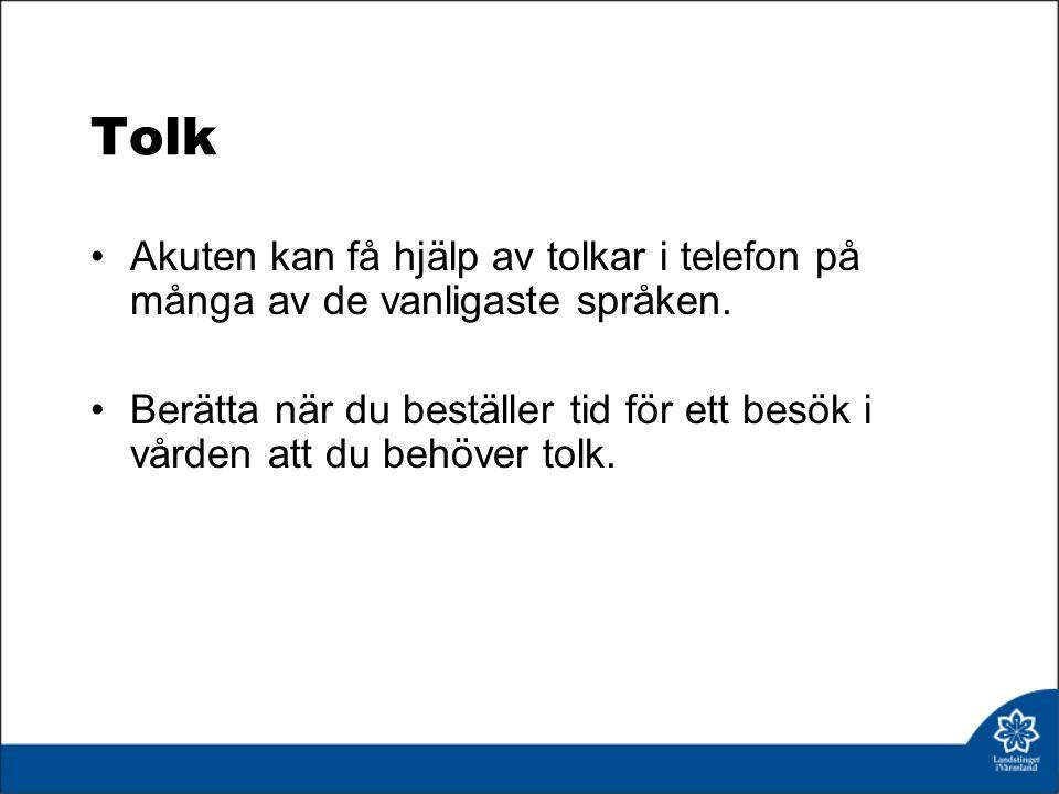 Tolk Akuten kan få hjälp av tolkar i telefon på många av de vanligaste språken.