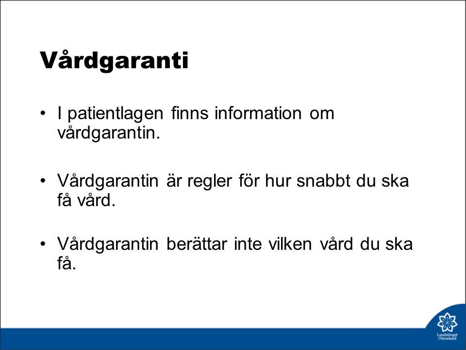 Vårdgaranti I patientlagen finns information om vårdgarantin.