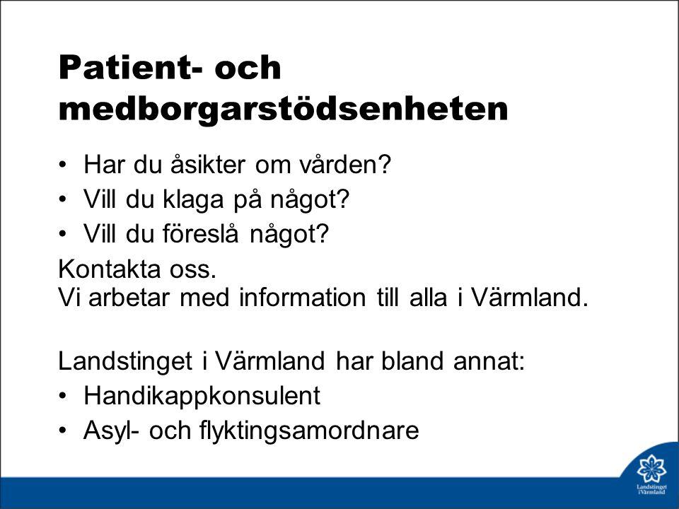 Patient- och medborgarstödsenheten Har du åsikter om vården.