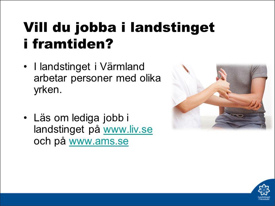 Vill du jobba i landstinget i framtiden. I landstinget i Värmland arbetar personer med olika yrken.