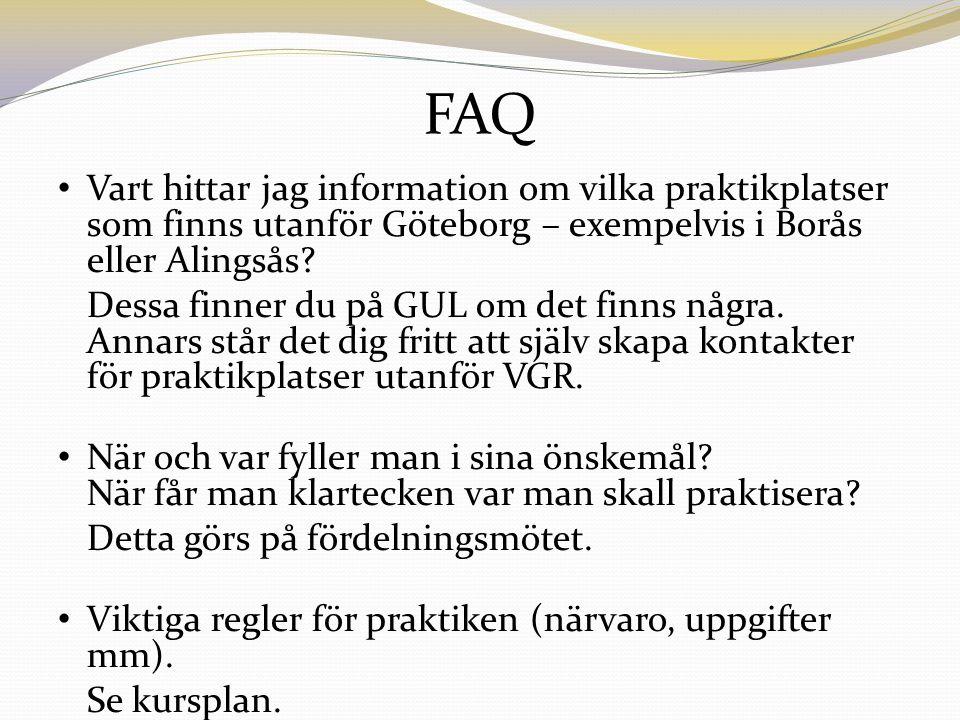 FAQ Vart hittar jag information om vilka praktikplatser som finns utanför Göteborg – exempelvis i Borås eller Alingsås.
