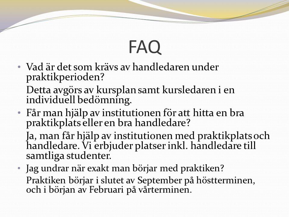 FAQ Vad är det som krävs av handledaren under praktikperioden.