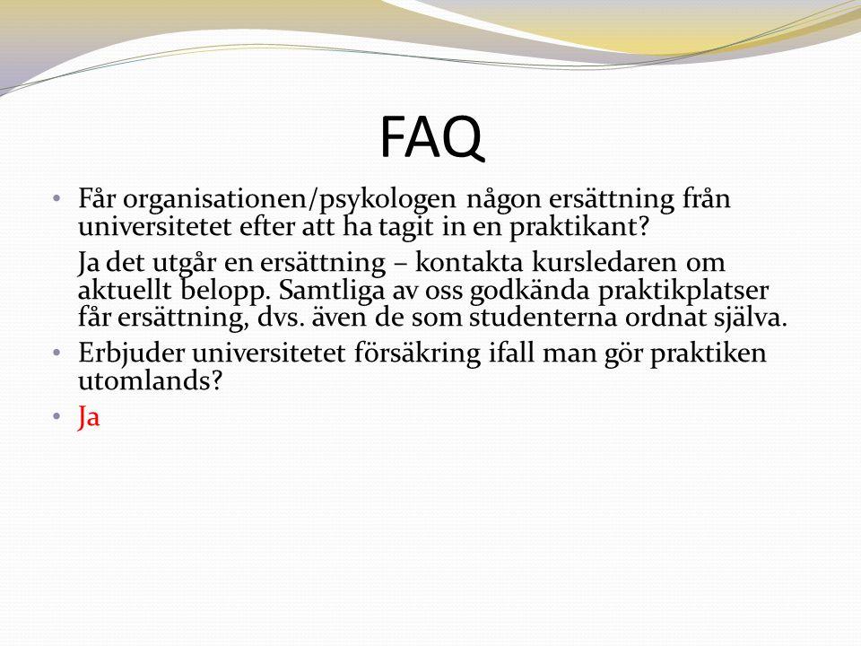 FAQ Får organisationen/psykologen någon ersättning från universitetet efter att ha tagit in en praktikant.