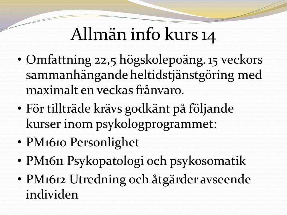 Allmän info kurs 14 Omfattning 22,5 högskolepoäng.