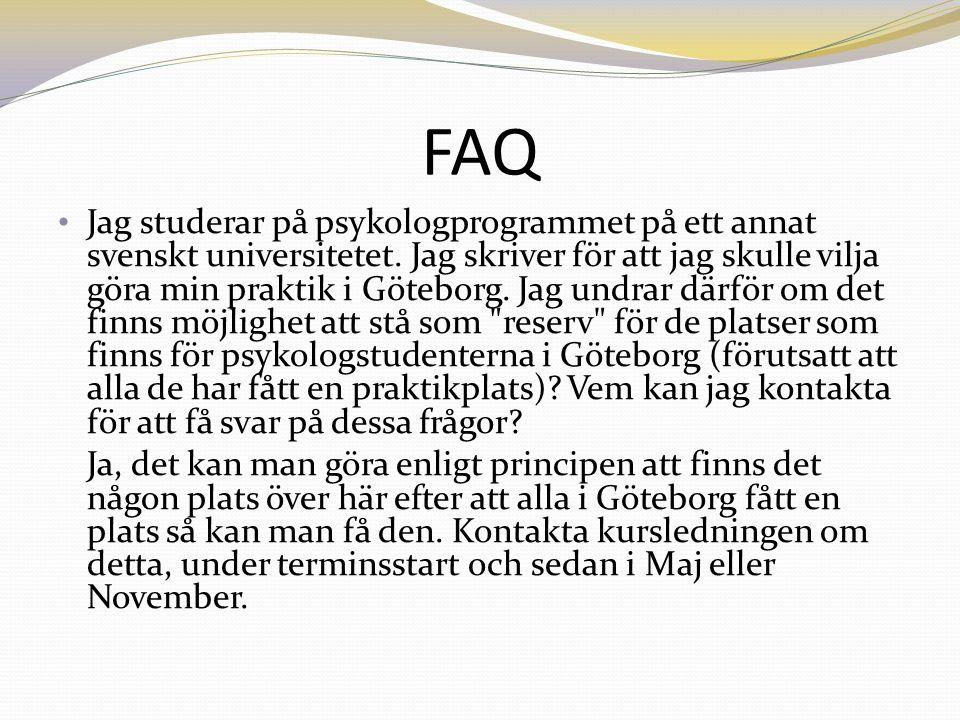 FAQ Jag studerar på psykologprogrammet på ett annat svenskt universitetet.