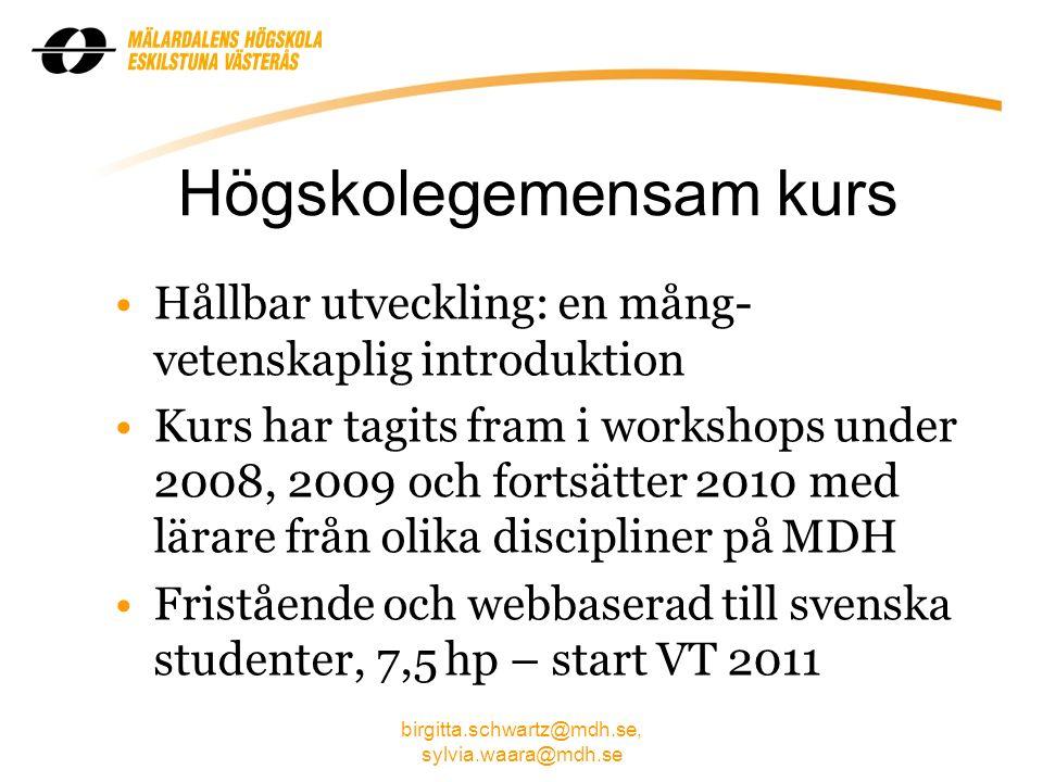 birgitta.schwartz@mdh.se, sylvia.waara@mdh.se Läromedel Antologi på engelska Originaltexter av internationella forskare (artiklar och bokkapitel) Texterna valda av lärare vid MDH vilka också har skrivit kommenterande texter som läsanvisning.