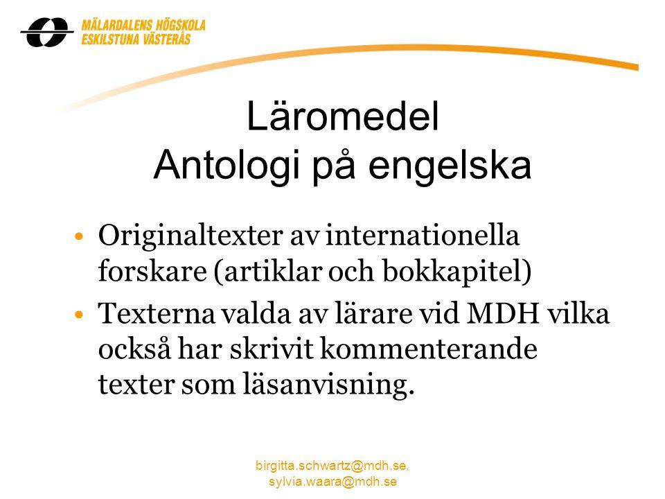 birgitta.schwartz@mdh.se, sylvia.waara@mdh.se Läromedel Skrift Introduktion till HU utifrån fyra dimensioner, ekologi-social-kultur- ekonomi Skrivs av lärare vid MDH