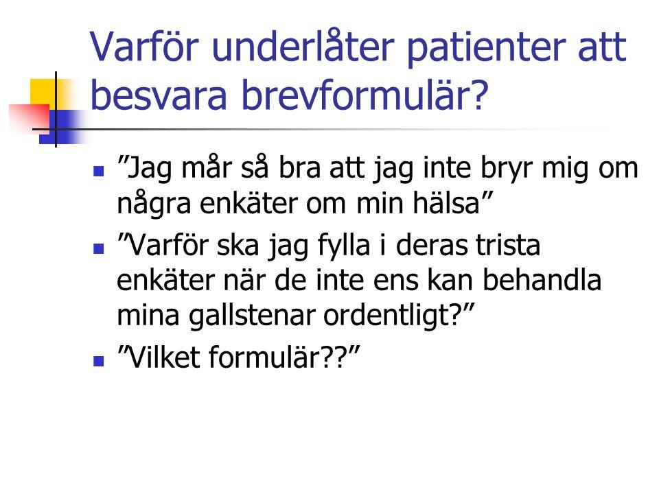 Varför underlåter patienter att besvara brevformulär.