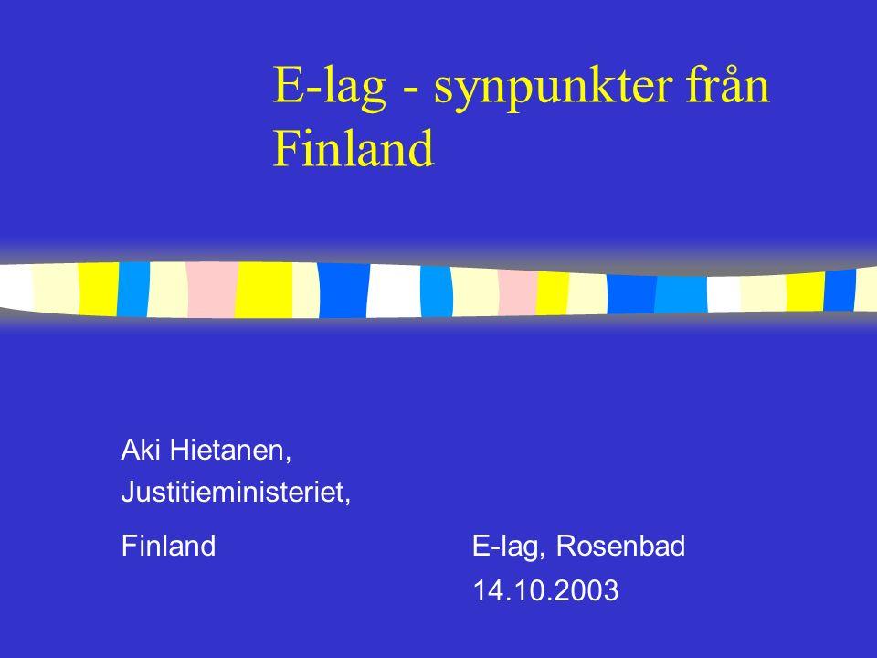 E-lag i Finland - målsättningar n äktheten av författningsdokument - digital signatur för elektroniska dokument (lag om elektroniska signaturer 14/2003) n säkra och lätta lösningar att verifiera dokument och säkra identiteter på e-post mellan ministerierna, riksdagen och trycket n XML eller likadan standardformat för dokument