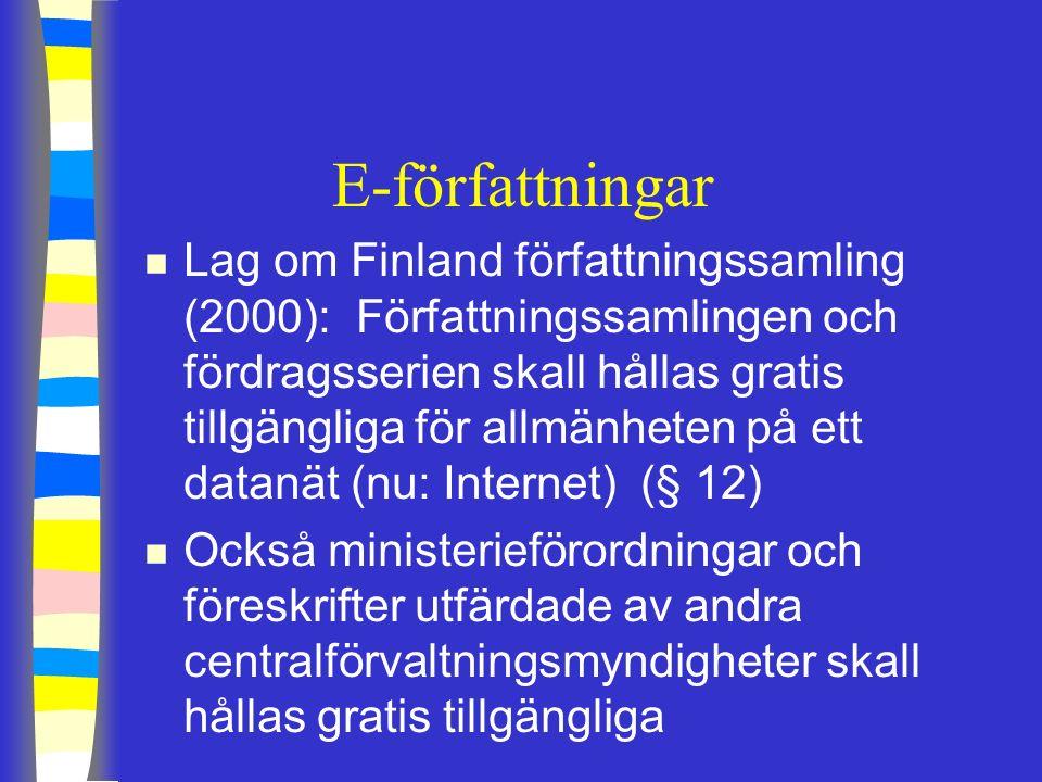 Grundlagen och publicering av förattningar n Den nya grundlagen trädde i kraft 1.3.2000 n Endast små förändringar i paragrafen om publicering och ikraftträdande av författningar n Statsrådet skall utan dröjsmål publicera lagen i Finlands författningssamling