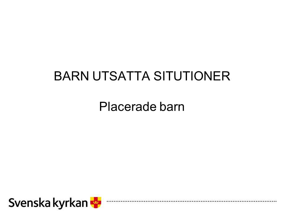 BARN UTSATTA SITUTIONER Placerade barn