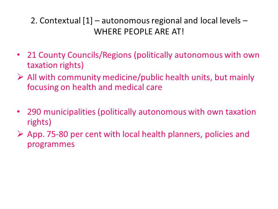 2. Contextual [1] – autonomous regional and local levels – WHERE PEOPLE ARE AT.