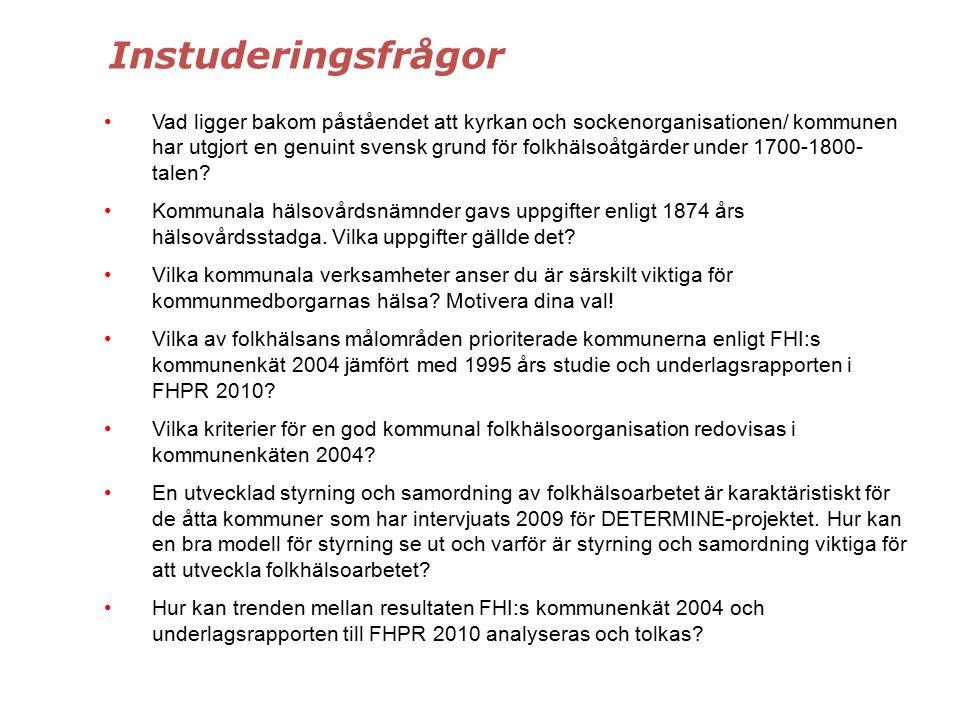 Instuderingsfrågor Vad ligger bakom påståendet att kyrkan och sockenorganisationen/ kommunen har utgjort en genuint svensk grund för folkhälsoåtgärder under 1700-1800- talen.