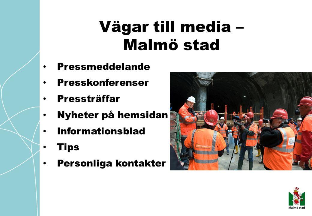Vägar till media – Malmö stad Pressmeddelande Presskonferenser Pressträffar Nyheter på hemsidan Informationsblad Tips Personliga kontakter
