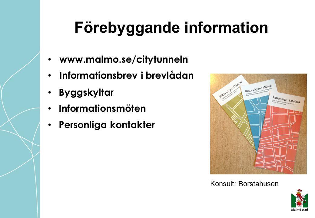 Konsult: Borstahusen Förebyggande information www.malmo.se/citytunneln Informationsbrev i brevlådan Byggskyltar Informationsmöten Personliga kontakter
