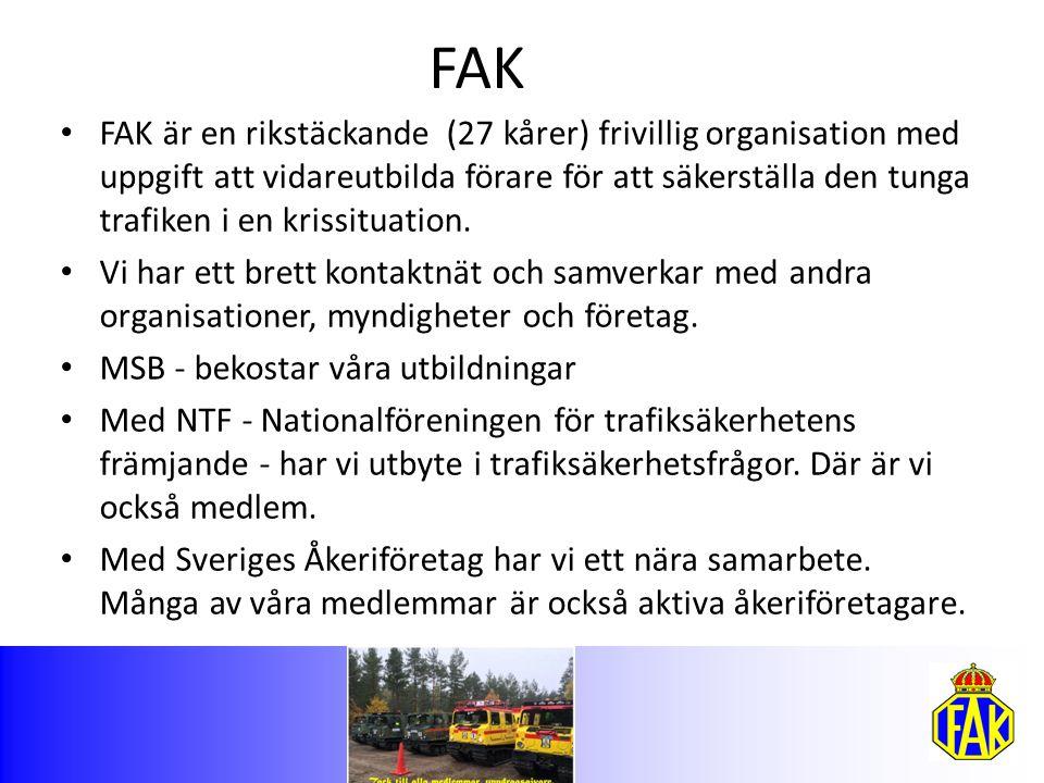 FAK FAK är en rikstäckande (27 kårer) frivillig organisation med uppgift att vidareutbilda förare för att säkerställa den tunga trafiken i en krissituation.