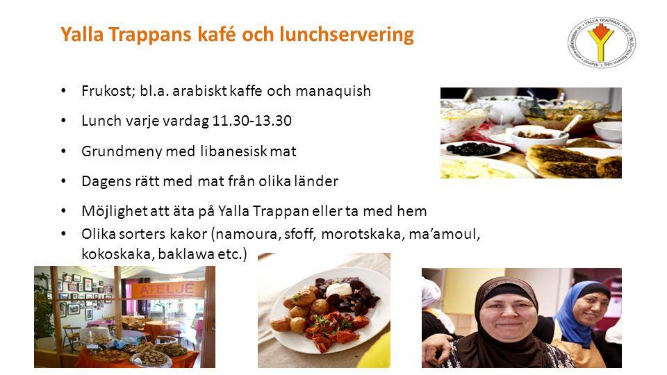 Yalla Trappans kafé och lunchservering Frukost; bl.a.
