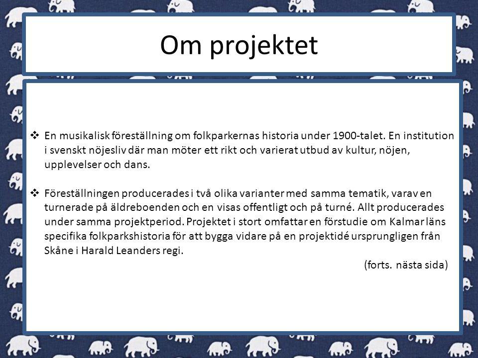 Om projektet  En musikalisk föreställning om folkparkernas historia under 1900-talet.
