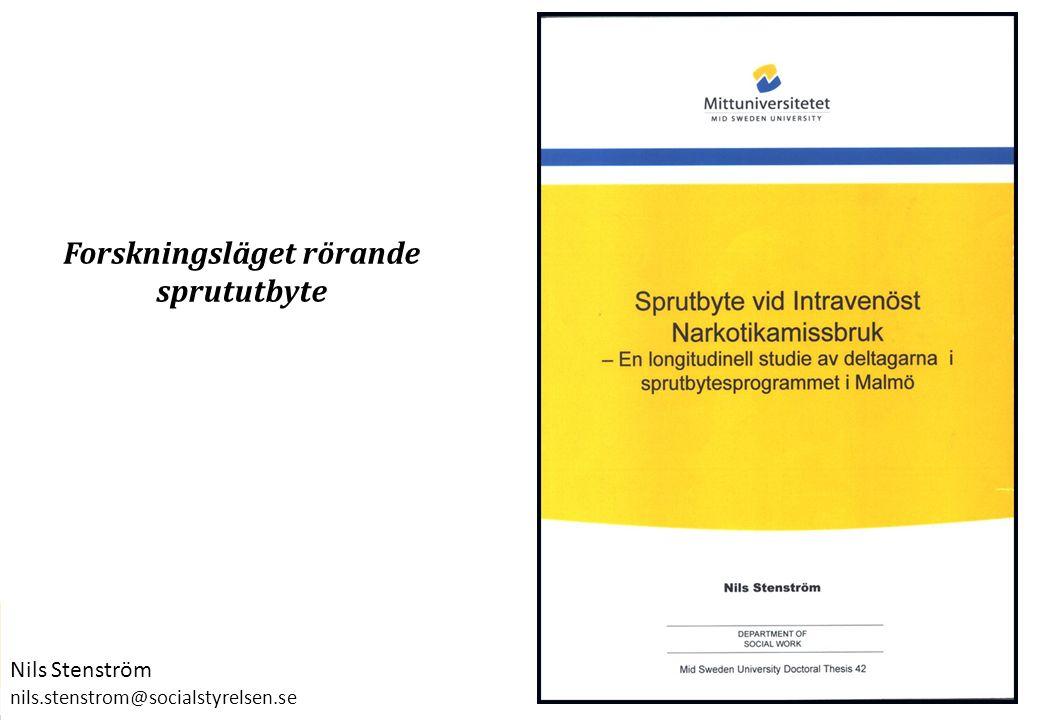 1 Forskningsläget rörande sprututbyte Nils Stenström nils.stenstrom@socialstyrelsen.se