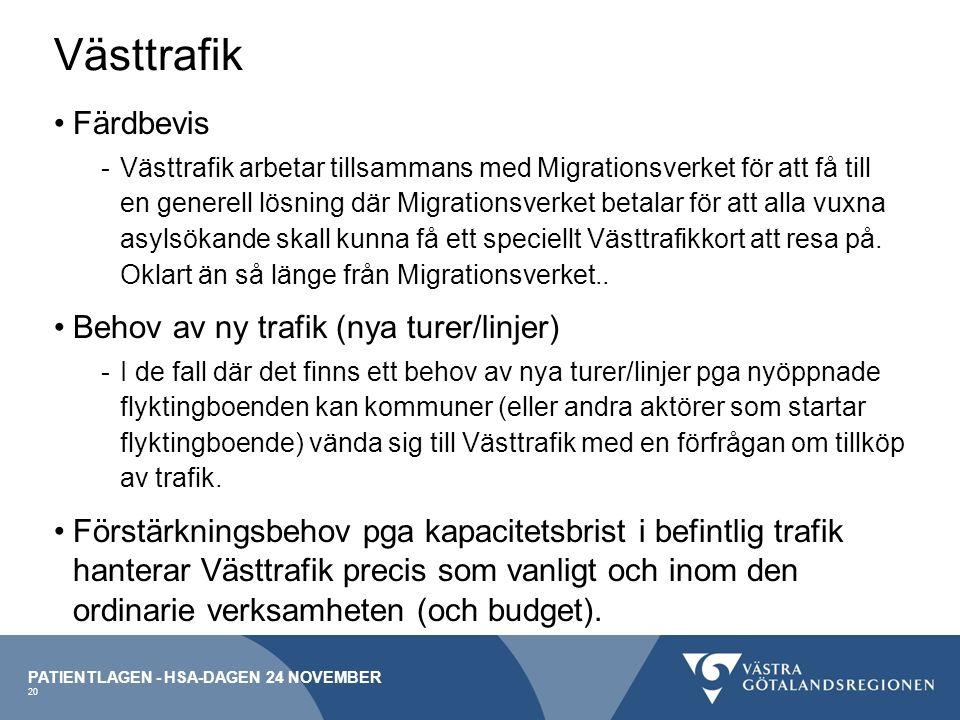Västtrafik Färdbevis -Västtrafik arbetar tillsammans med Migrationsverket för att få till en generell lösning där Migrationsverket betalar för att alla vuxna asylsökande skall kunna få ett speciellt Västtrafikkort att resa på.