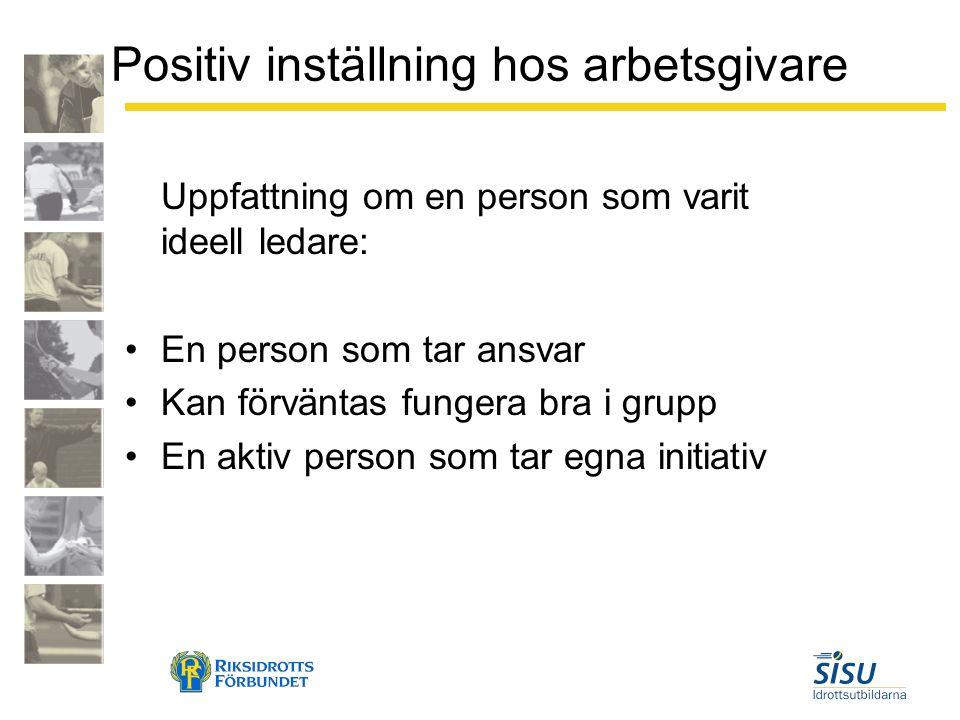 Positiv inställning hos arbetsgivare Uppfattning om en person som varit ideell ledare: En person som tar ansvar Kan förväntas fungera bra i grupp En a