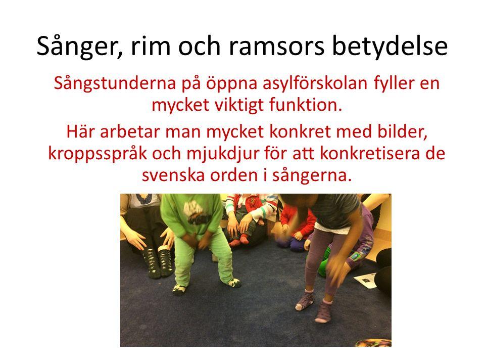 Sånger, rim och ramsors betydelse Sångstunderna på öppna asylförskolan fyller en mycket viktigt funktion.
