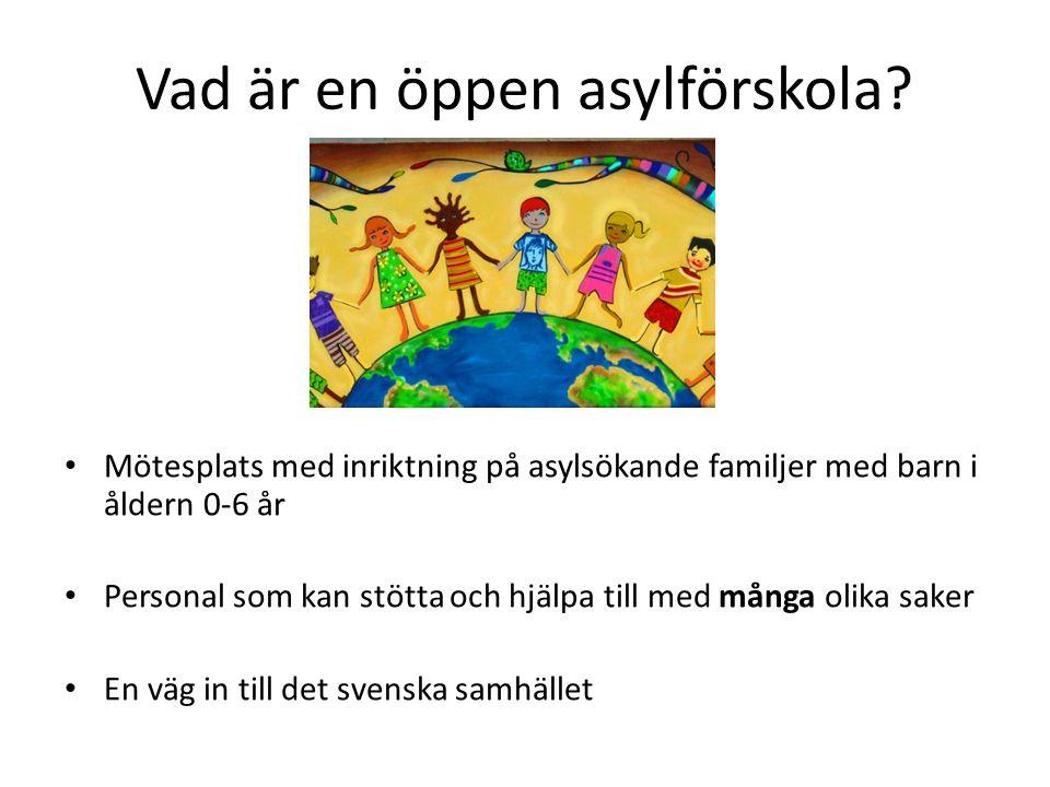 Vad är en öppen asylförskola.