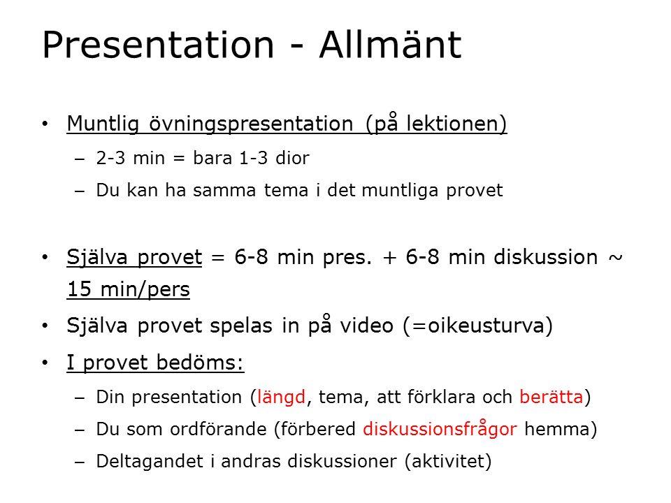 Presentation - Allmänt Muntlig övningspresentation (på lektionen) – 2-3 min = bara 1-3 dior – Du kan ha samma tema i det muntliga provet Själva provet = 6-8 min pres.