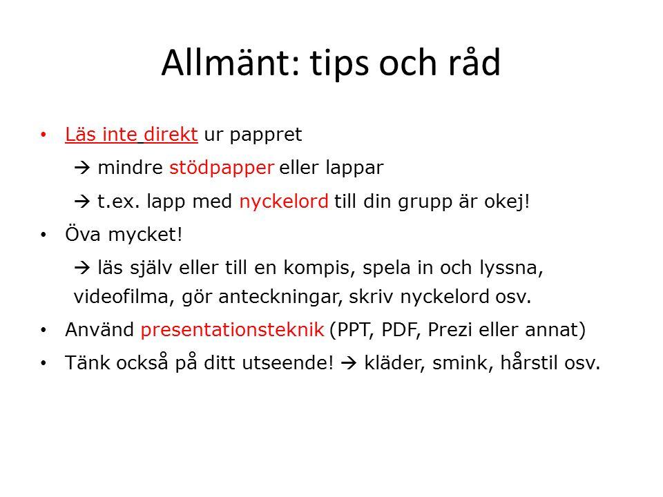Allmänt: tips och råd Läs inte direkt ur pappret  mindre stödpapper eller lappar  t.ex.